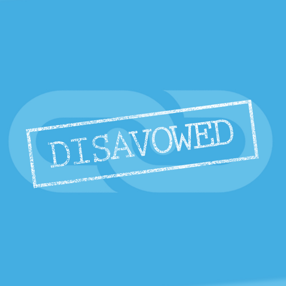Disavow: for Better or Worse, In Sickness and in Health